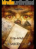 El Ojo del Infierno: SARGENGELIS (Spanish Edition)