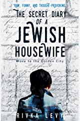 The Secret Diary of a Jewish Housewife: Move to the Golden City Kindle Edition