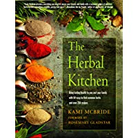 The Herbal Kitchen: Bring Lasting Health to You and Your Family with 50 Easy-To-Find...
