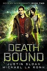 Death Bound: A Supernatural Thriller Series (Modern Necromancy Book 2) Kindle Edition