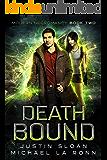 Death Bound: An Urban Fantasy Series (Modern Necromancy Book 2)