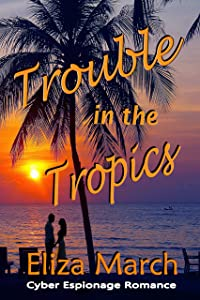 Trouble in the Tropics: Cyber Espionage Romance