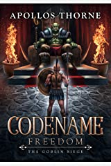 Codename: Freedom - The Goblin Siege Kindle Edition