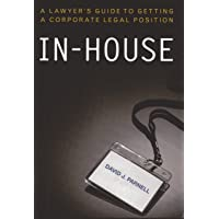 In-House: A Lawyer's Guide to Getting a Corporate Legal Position