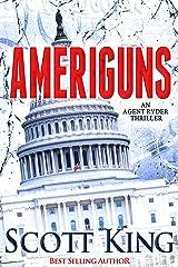Ameriguns: An Agent Ryder Thriller Kindle Edition