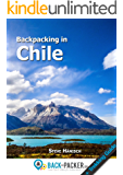 Backpacking in Chile: Travel Guide & Trekking Guide for Independent Travelers
