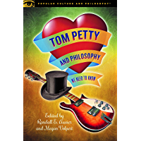 Tom Petty and Philosophy: We Need to Know (Popular Culture and Philosophy Book 124)