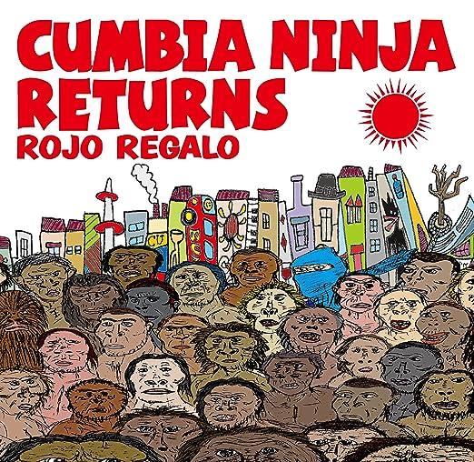 CUMBIA NINJA RETURNS - Amazon.com Music