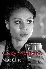 Crazy Medicine Kindle Edition