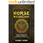 Norse Mythology: Tales of Nordic Gods, Heroes, Yggdrasil, Norse Magic & Viking Lore.