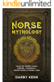 Norse Mythology: Tales of Nordic Gods, Heroes, Yggdrasil, Norse Magic & Viking Lore.