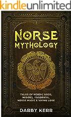 Norse Mythology: Tales of Nordic Gods, Heroes, Yggdrasil, Norse Magic & Viking Lore. (English Edition)