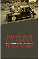 There Was a Country: A Personal History of Biafra (Penguin Modern Classics) Kindle Edition