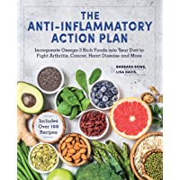 The Anti-Inflammatory Action Plan: Incorporate Omega-3 Rich Foods into Your Diet to Fight Arthritis, Cancer, Heart…