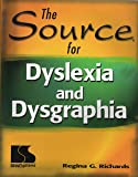 The Source for Dyslexia and Dysgraphia