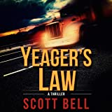 Yeager's Law: An Abel Yeager Novel, Book 1