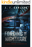 Forging the Nightmare: A Jarrod Hawkins Technothriller (Dark Vigilante Book 1)