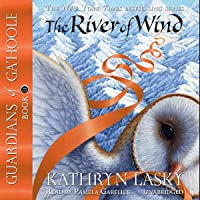 The River of Wind: Guardians of Ga'Hoole, Book 13