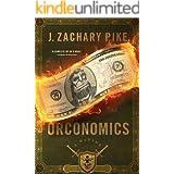Orconomics: A Satire (The Dark Profit Saga Book 1)