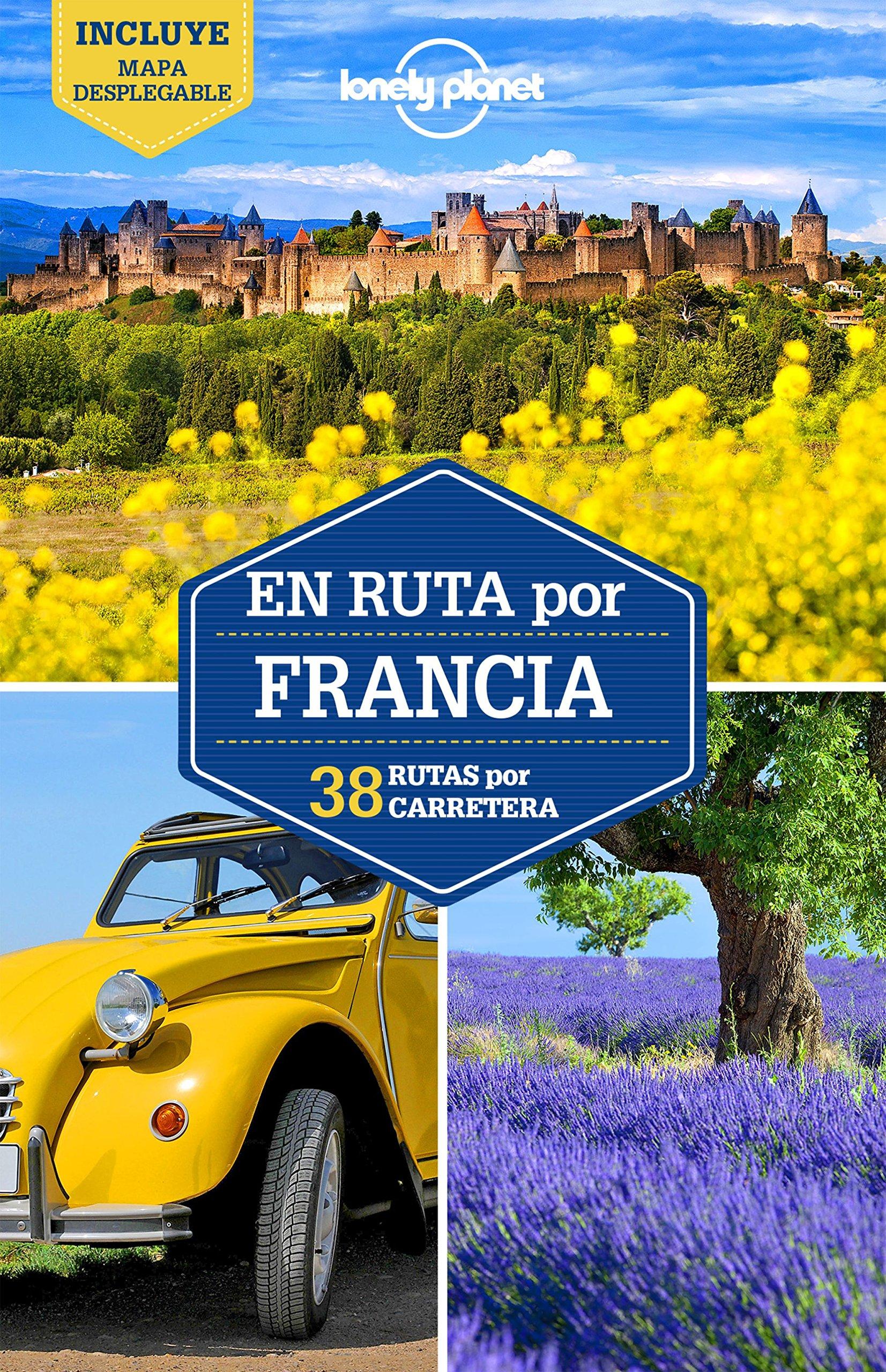 En ruta por Francia 2: 38 rutas por carretera Guías En ruta Lonely ...