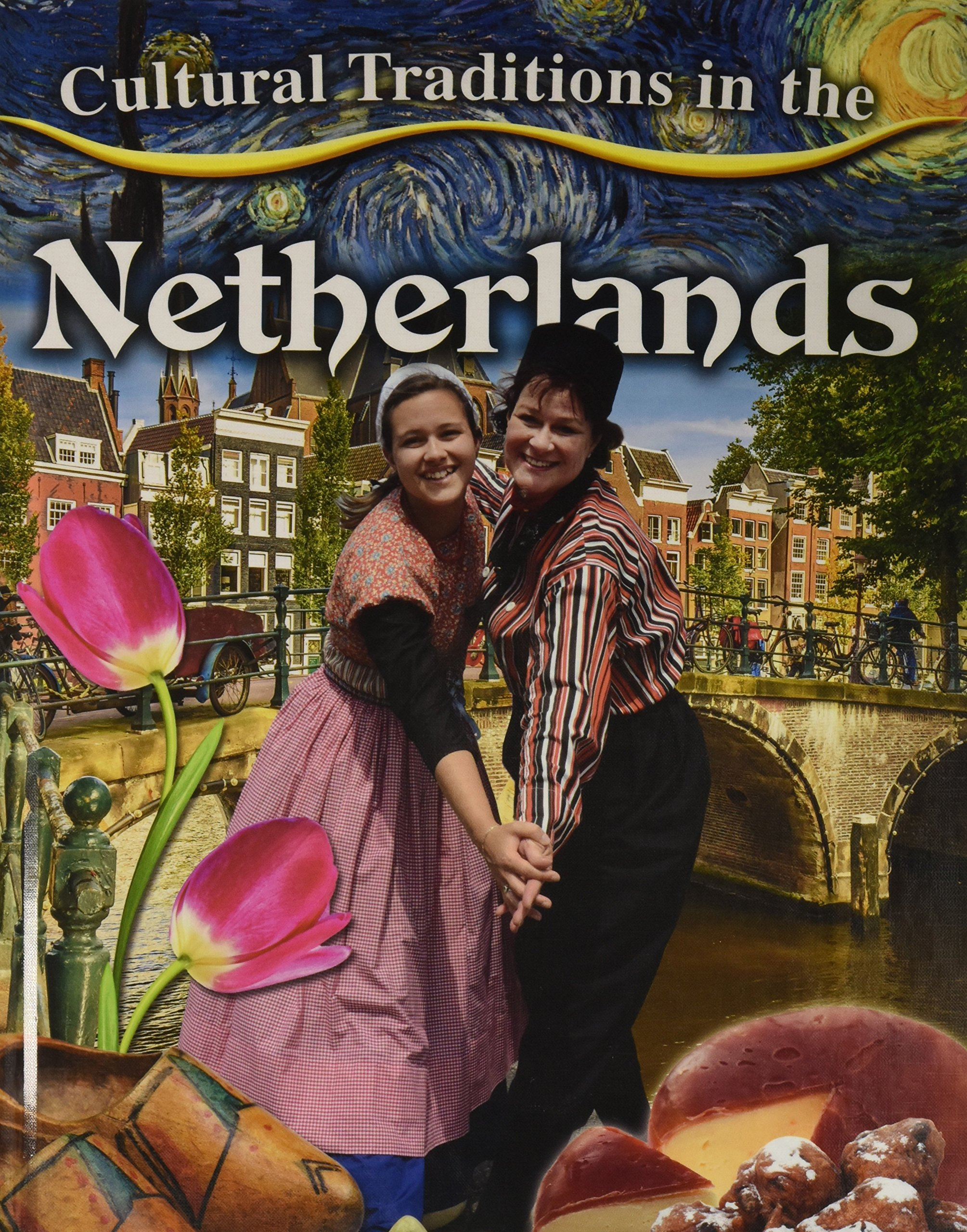 Cultural Traditions in the Netherlands (Cultural Traditions