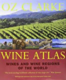 Oz Clarke Wine Atlas: Wines and Wine Regions of the World