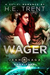 Wager: A Sci-Fi Romance (The Jekh Saga Book 4) Kindle Edition