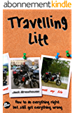 Travelling Lite: How to do everything right and still get everything wrong (English Edition)