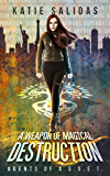 A Weapon Of Magical Destruction (Agents of A.S.S.E.T. Book 1)
