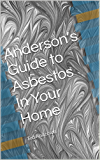 Anderson's Guide to Asbestos In Your Home (Anderson Property Guides)