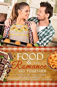 Food and Romance Go Together, Vol. 1: An Anthology
