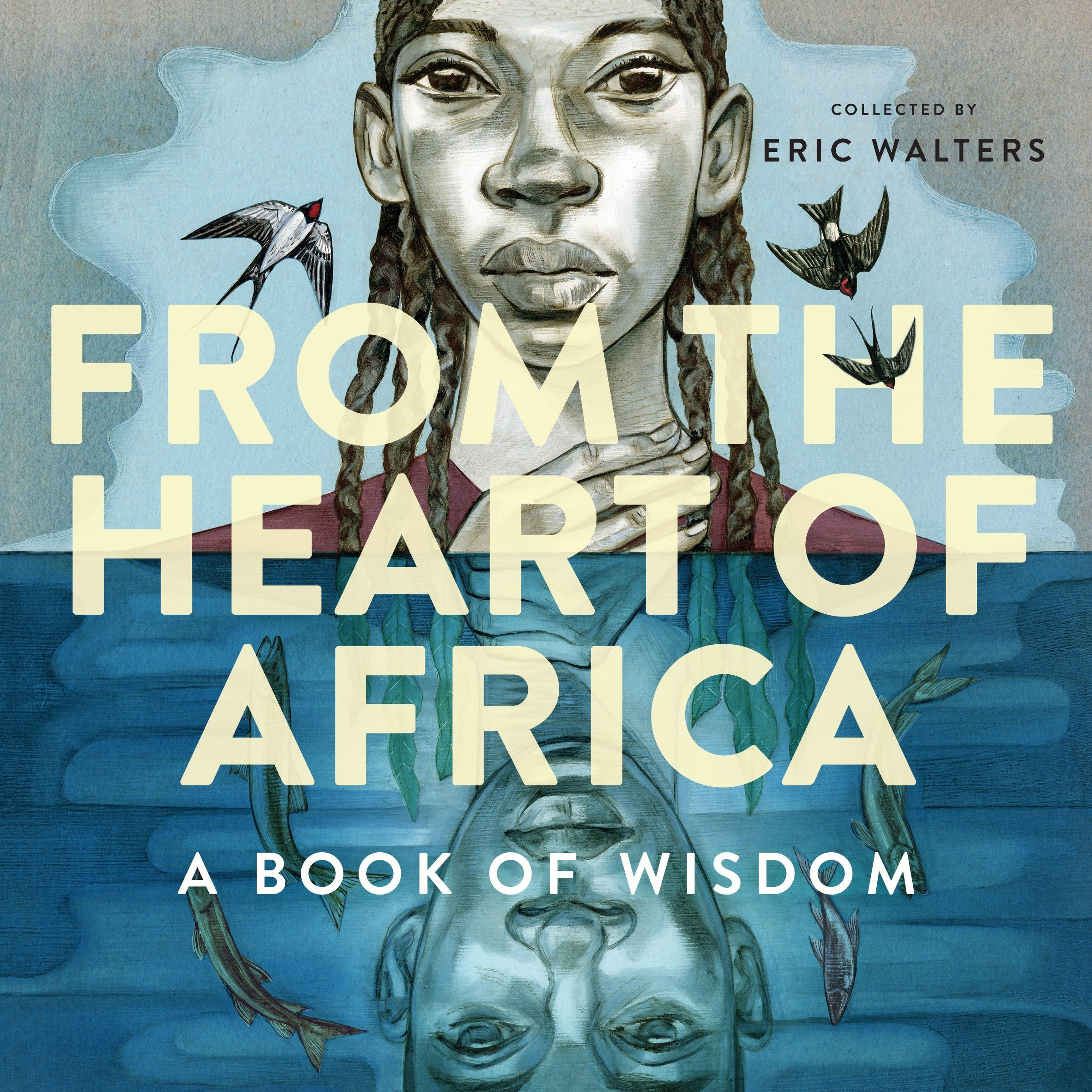 From the Heart of Africa: A book of Wisdom by Tundra Books