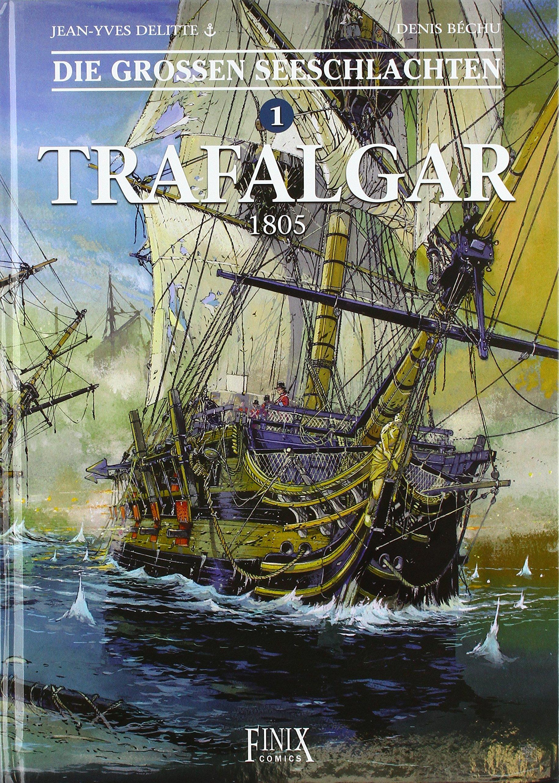 Die Großen Seeschlachten: Band 1: Trafalgar