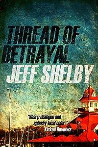 Thread of Betrayal (The Joe Tyler Series Book 3)