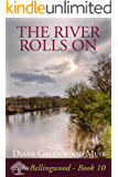 The River Rolls On (Bellingwood Book 10)