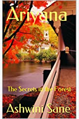 Ariyana: The Secrets in The Forest Kindle Edition