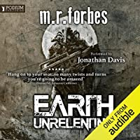 Earth Unrelenting: Forgotten Earth, Book 2