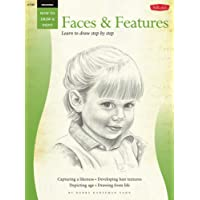 Drawing: Faces & Features (Walter Foster How to Draw Series): Faces and Features - Learn to Draw Step by Step