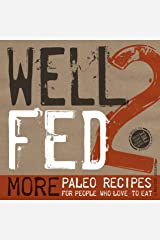 Well Fed 2: More Paleo Recipes for People Who Love to Eat by Melissa Joulwan (22-Oct-2013) Paperback Unknown Binding