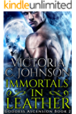 Immortals in Leather (Goddess Ascension Book 2)