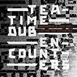 Teatime Dub Encounters [特殊パッケージ仕様 / 解説・歌詞対訳 /ボーナストラック2曲収録 / 国内盤] (BRC576)
