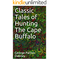 Classic Tales of Hunting The Cape Buffalo