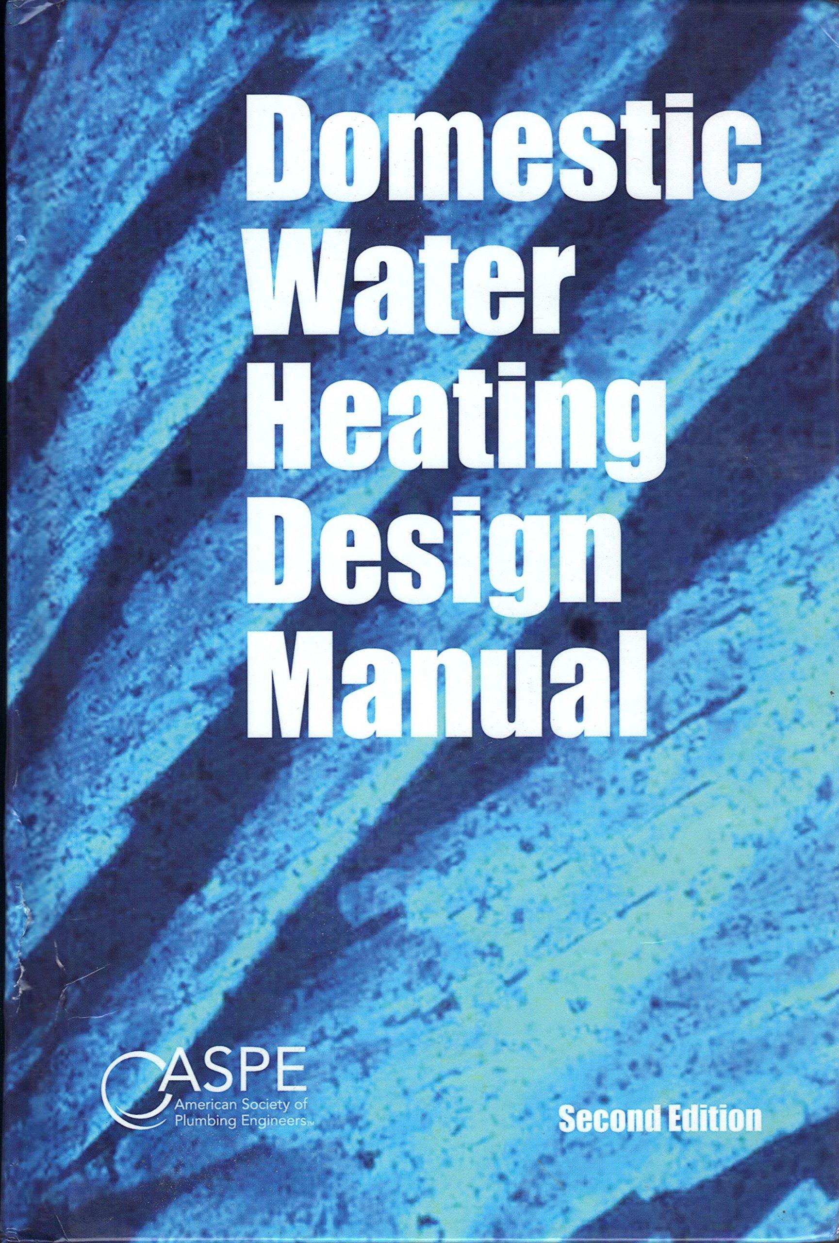 Domestic Water Heating Design Manual (2nd Edition): 9781891255182:  Amazon.com: Books