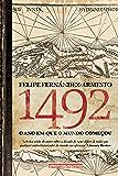 1492: O ano em que o mundo começou