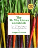 Oh She Glows Cookbook, The
