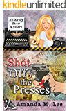 Shot Off The Presses (An Avery Shaw Mystery Book 4)