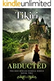 Abducted: A fast-paced suspense adventure - Novel 2 of the Red-Heeled Rebels series (Red Heeled Rebels Book 3)