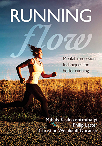 Running Flow: Mental Immersion Techniques for Better Running