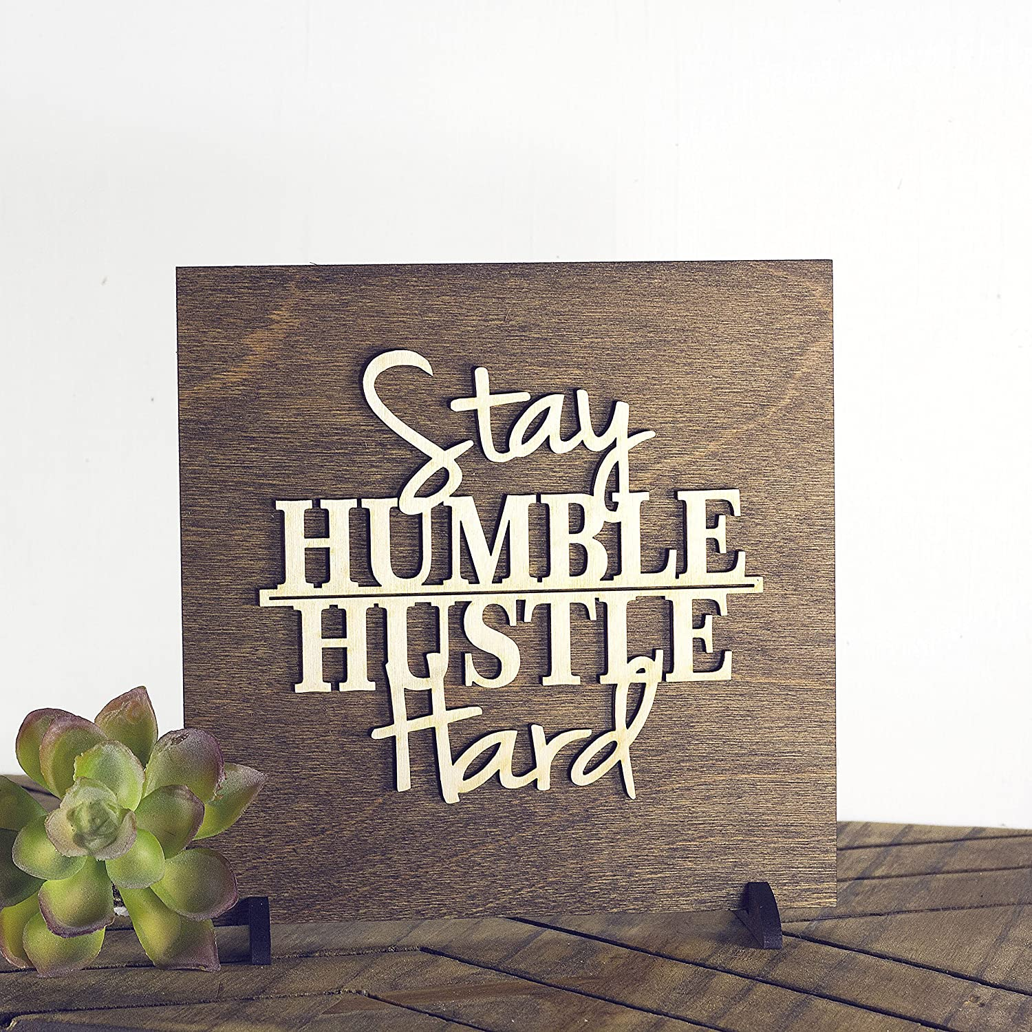 Stay Humble Hustle Hard Wood Sign Home Decor