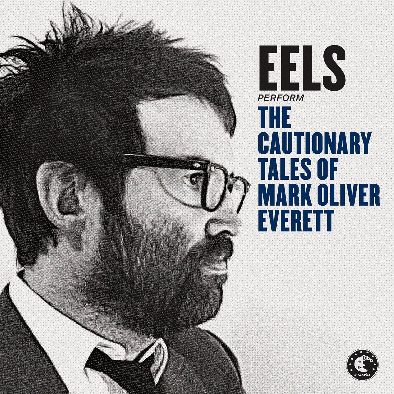 Eels Cautionary Tales Of Mark Oliver Everett Amazon Com Music